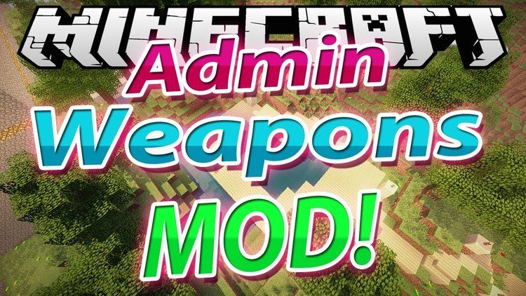 Admin Weapons Mod 0